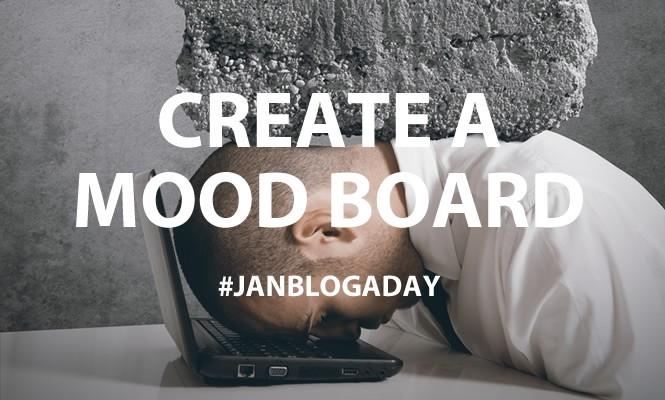 moodboard #janblogaday
